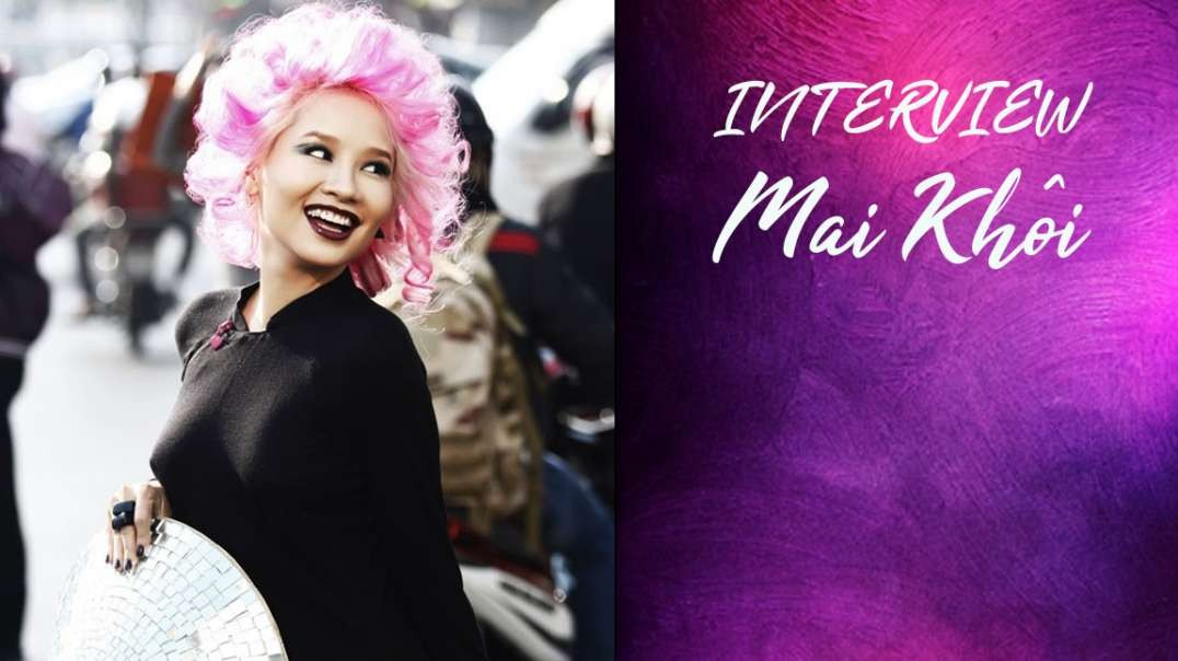 An Interview with Mai Khoi